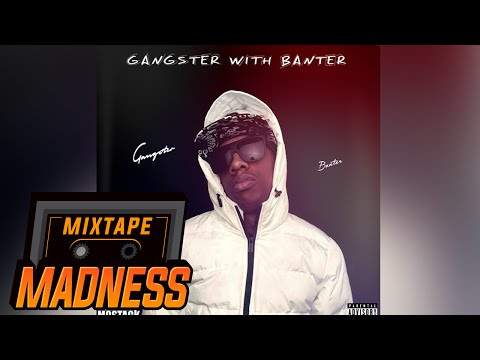 MOSTACK | GANGSTER WITH BANTER | FULL MIXTAPE @MixtapeMadness @realmostack