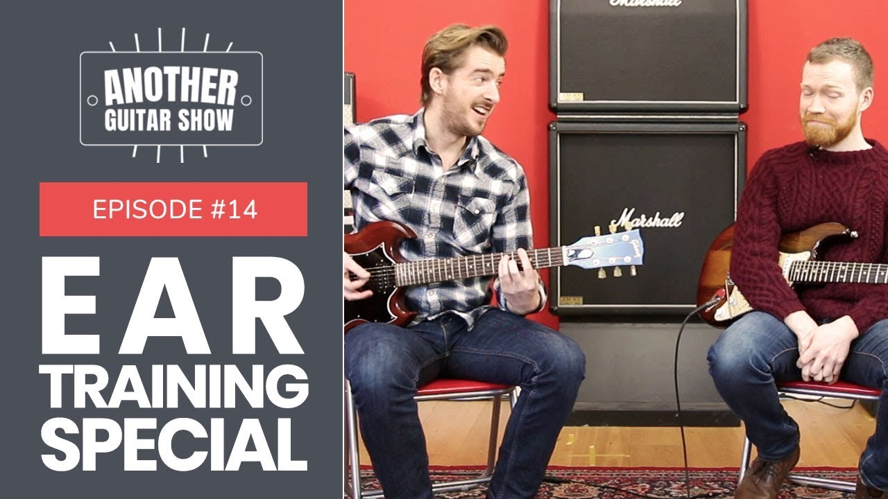 Another Guitar Show Episode #14 – How To Get Better At Working Songs Out By Ear