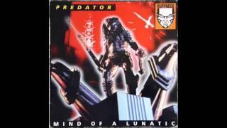 Predator - Mind Of A Lunatic