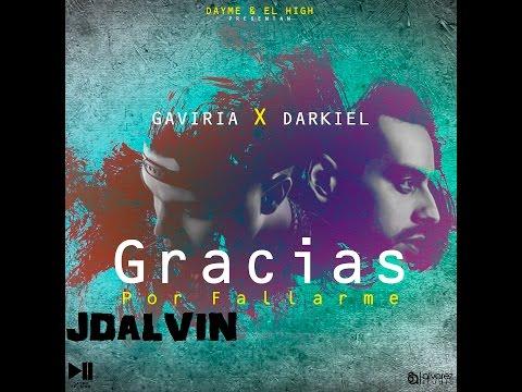Gracias por fallarme_Dayme y El High, Gaviria, Darkiel