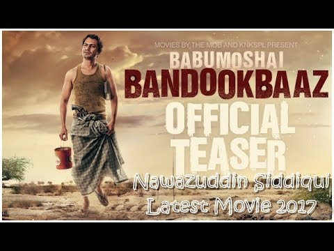 Babumoshai Bandookbaaz Official Trailer  Nawazuddin Siddiqui   Latest Movie 2017