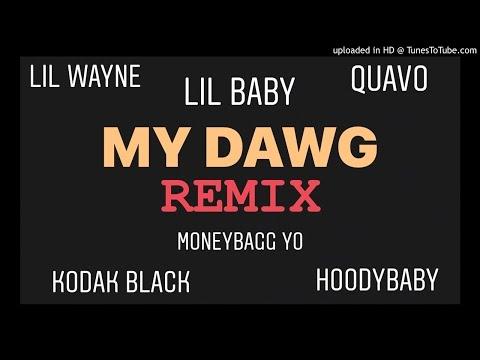 My Dawg Remix (Lil Baby, Lil Wayne, Quavo, Kodak Black, Moneybagg Yo, Hoodybaby)