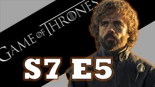 Didn't see Game of Thrones Season 7 Episode 5? Saw it and want to learn MORE?! Let me review it for you and give my analysis...