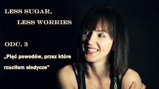 5 powodów, przez które rzuciłam cukier