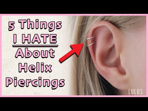 5 Things I HATE About My Helix (Cartilage) Piercing!!