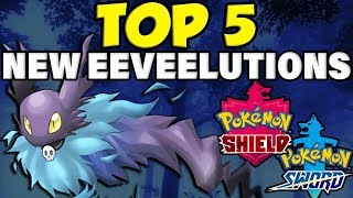 Top 5 New Eeveelutions For Pokemon Sword and Shield! by Verlisify