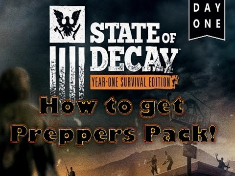 State Of  Decay YOSE: How to get preppers pack
