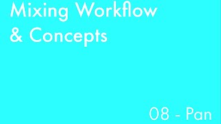 Mixing Workflow & Concepts: Part_08 - Pan
