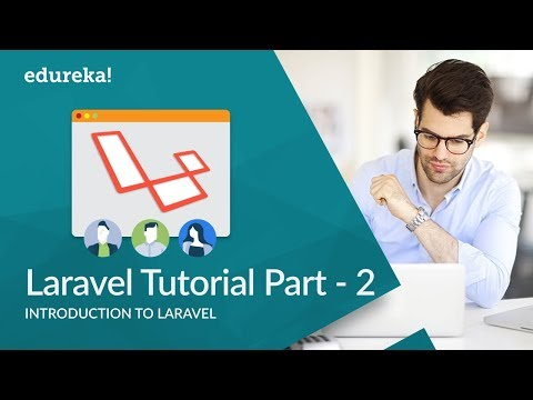 Laravel Tutorial For Beginners Part - 2 | Laravel PHP Framework | Laravel Training | Edureka