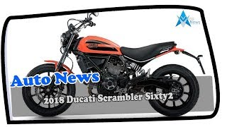 7. NEWS AMAZING!!!2018 Ducati Scrambler Sixty2 Price & SPec