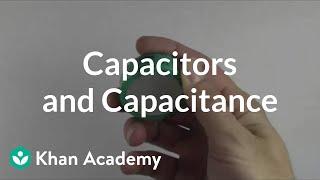Capacitors and capacitance | Circuits | Physics | Khan Academy