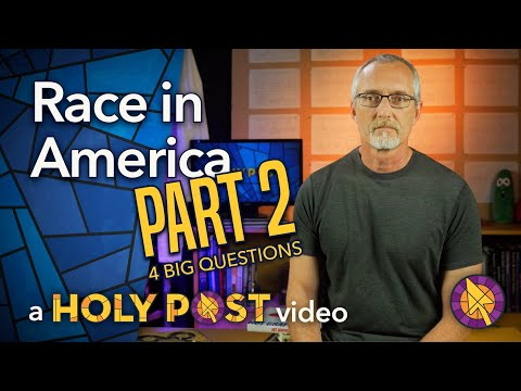 Holy Post - Race in America - Part 2