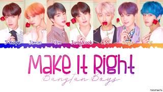 Video BTS (방탄소년단) - 'Make It Right' Lyrics [Color Coded Han_Rom_Eng] MP3, 3GP, MP4, WEBM, AVI, FLV Juni 2019