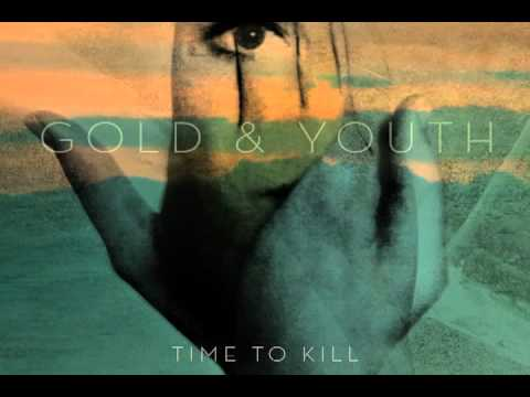 Gold & Youth - Time to Kill