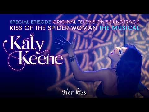 Katy Keene | Kiss of the Spider Woman | Official Lyric Video | Kiss of the Spider Woman Musical Ep.