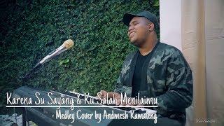 Video KARENA SU SAYANG & KU SALAH MENILAIMU (Medley Cover by Andmesh Kamaleng) MP3, 3GP, MP4, WEBM, AVI, FLV April 2019
