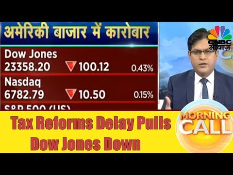 US Tax Reform Concerns Pulls Dow Jones Down | Business News Today | 20th Nov | CNBC Awaaz