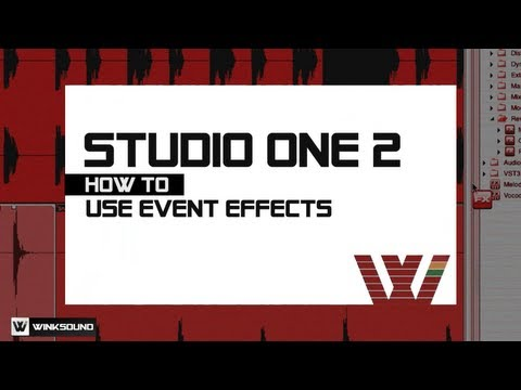 PreSonus Studio One 2: How To Use Event Effects | WinkSound
