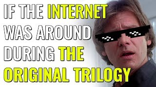 Video If the internet was around during the original Star Wars trilogy. MP3, 3GP, MP4, WEBM, AVI, FLV Juni 2018
