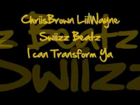 ChrisBrown LilWayne Swizz Beatz -  I can Transform Ya