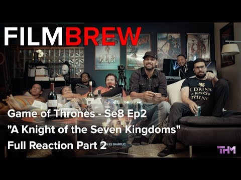"Game of Thrones - Se8 Ep2 - ""A Knight of the Seven Kingdoms"" - Reaction - Full Reaction Part 2"