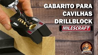 Gabarito Drillblock p/ Cavilhas - Milescraft