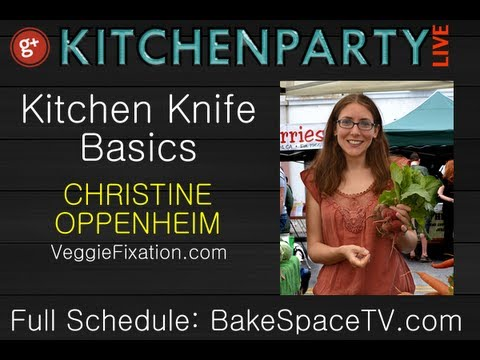 Kitchen Knife Basics with Christine Oppenheim #kitchenparty
