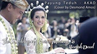 Video Payung Teduh - AKAD (Cover Desmond Amos) | The Wedding of Raisa and Hamish MP3, 3GP, MP4, WEBM, AVI, FLV Juli 2018