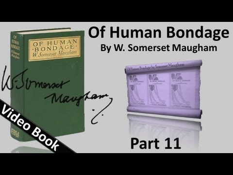 Video Part 11 - Of Human Bondage Audiobook by W. Somerset Maugham (Chs 114-122) download in MP3, 3GP, MP4, WEBM, AVI, FLV January 2017