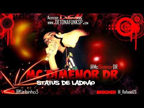 Status de música - MC DIMENOR DR - STATUS DE LADRÃO  'DJ WILTON' MUSICA NOVA 2012