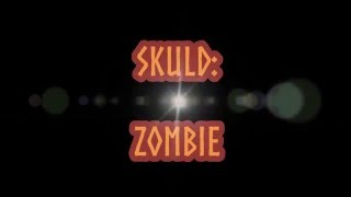 Download Lagu Skuld: Zombie Mp3
