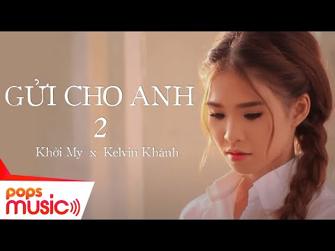 Gửi Cho Anh 2 - Khởi My [Official]