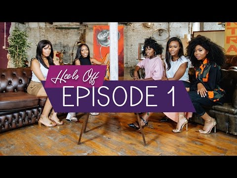 Heels Off: Season 1 Episode 1 (Pilot) - Love And Relationships