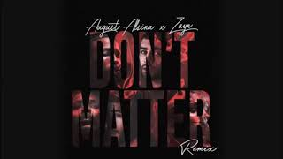 Don't Matter Remix  August Alsina & ZAYN