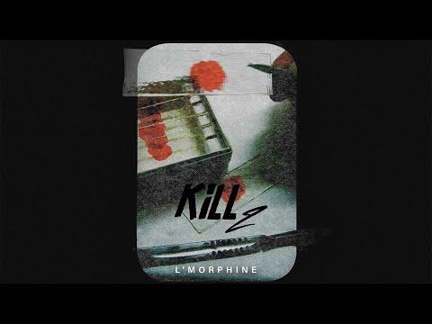l'Morphine - Kill 2 (Prod by  Limite Beatz )