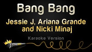Jessie J, Ariana Grande and Nicki Minaj - Bang Bang (Karaoke Version)