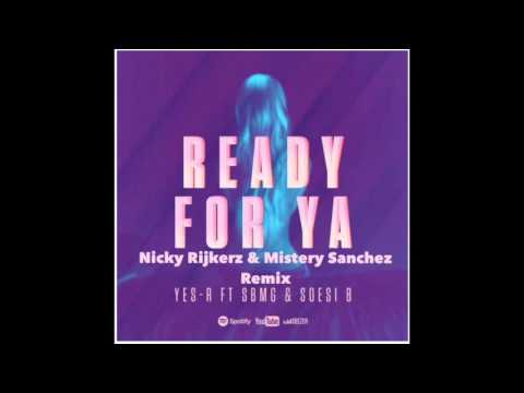 Ready For Ya (Remix by Nicky Rijkerz & Mystery Sanchez) Yes-R ft SBMG & Soesi B