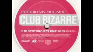 Video Brooklyn Bounce Club Bizarre(DJ Scot Project rmx) MP3, 3GP, MP4, WEBM, AVI, FLV Desember 2017