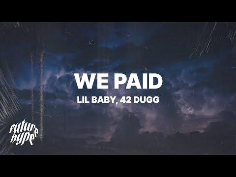 Lil Baby - We Paid (Lyrics) ft. 42 Dugg
