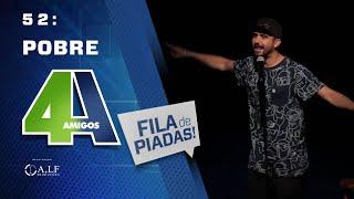Video FILA DE PIADAS - POBRE - #52 MP3, 3GP, MP4, WEBM, AVI, FLV Mei 2018