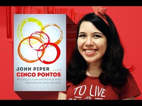 CINCO PONTOS - JOHN PIPER | RESENHA #3