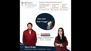 Tips Parenting Happy Parenting with Novita Tandry Episode 39 : Suka Duka Ayah Tunggal