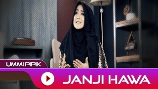 Video Ummi Pipik - Janji Hawa | Official Video + Lirik MP3, 3GP, MP4, WEBM, AVI, FLV Maret 2019