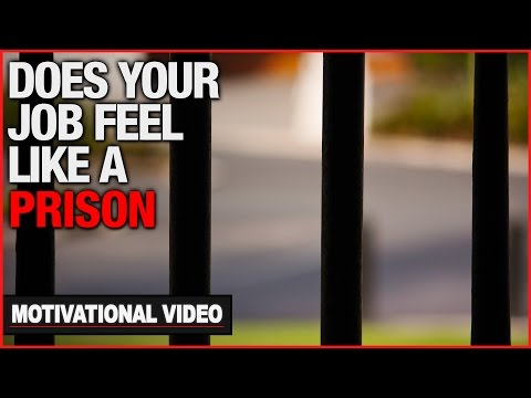 Does Your Job Feel Like A Prison? - Motivational Video