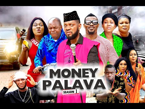 MONEY PALAVA SEASON 1 - NEW MOVIES 2020 | LATEST NIGERIAN NOLLYWOOD MOVIES FULL HD