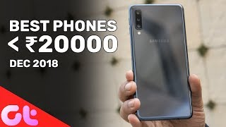 TOP 7 BEST PHONES UNDER 20000 (2018) | GT Hindi