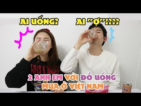 """Ai uống? Ai """"Ợ""""!??? 2 anh em với Đồ uống mua ở Việt Nam! - Thời lượng: 8:23."""