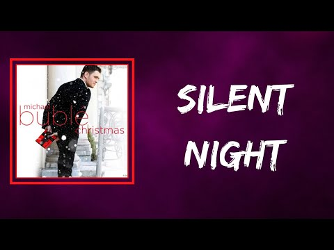 Michael Buble - Silent Night (Lyrics)