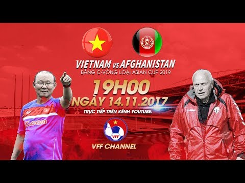 FULL | Việt Nam vs Afghanistan | Bảng C vòng loại Asian Cup 2019 - Thời lượng: 2:04:34.