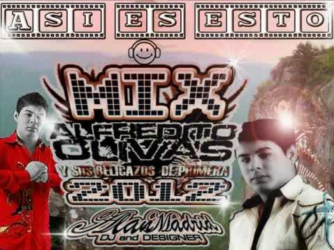 MIX Alfredito Olivas 2012 Asi es esto by: DJ Alan Madrid PARTE 1